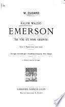 Ralph Waldo Emerson, sa vie et son œuvre