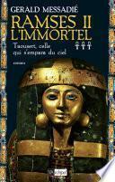 Ramsès II l'Immortel T3 : Taousert, celle qui s'empara du ciel