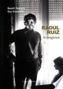 Raoul Ruiz le magicien