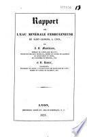 Rapport sur l'eau minérale ferrugineuse de St-Georges, à Lyon