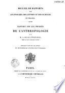 Rapport sur les progrès de l'anthropologie