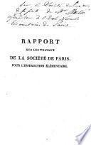 Rapport sur les travaux de la société de Paris, pour l'instruction élémentaire pendant le dernier semestre de 1815, fait à l'assemblée générale du 10 janvier 1816