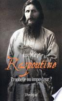 Raspoutine - Prophète ou imposteur ?