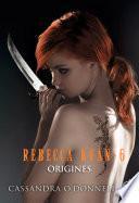 Rebecca Kean (Tome 6) - Origines