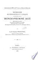 Recherches bactériologiques et cliniques sur quelques cas de broncho-pneumonie aiguë