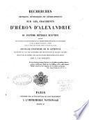 Recherches critiques, historiques et géographiques sur les fragments d'Héron d'Alexandrie, ou du système métrique égyptien...