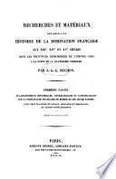 Recherches et materiaux pour servir a une histoire de la domination francaise au 13., 14. et 15. siecles dans les provinces demembrees de l'empire grec a la suite de la quatrieme croisade