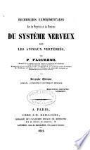 Recherches expérimentales sur les propriétés et les fonctions du système nerveux dans les animaux vertébrés