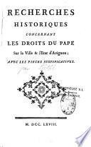 Recherches historiques concernant les droits du Pape sur la ville et l'Etat d'Avignon