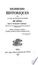 Recherches historiques sur la ville, les évêques et le diocèse de Séez