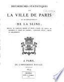 Recherches statistiques sur la ville de Paris et le département de la Seine