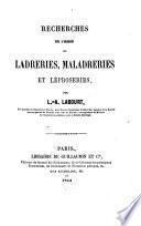Recherches sur l'origine des ladreries, maladreries et léproseries