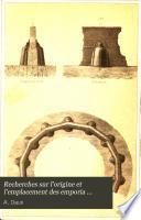 Recherches sur l'origine et l'emplacement des emporia phéniciens dans le Zeugis et le Byzacium (Afrique septentrionale).