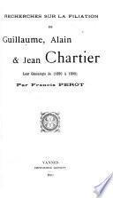 Recherches sur la filiation de Guillaume, Alain & Jean Chartier, leur généalogie de 1290 à 1900