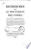Recherches sur le mouvement des ondes. Par M. N. Th. Bremontier, ..