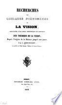 Recherches sur quelques phénomènes de la vision
