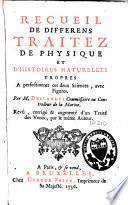 Recueil de différens traitez de physique et d'histoires naturelles (sic) propres à perfectionner ces deux sciences
