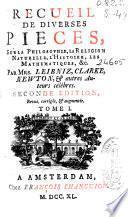 Recueil de diverses pieces, sur la Philosophie, la Religion Naturelle, l'Histoire, les Mathematiques, & c