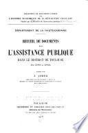 Recueil de documents sur l'assistance publique dans le district de Toulouse de 1789 à 1800