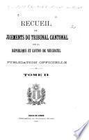 Recueil de jugements du Tribunal cantonal de la république et canton de Neuchâtel