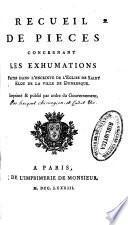 Recueil de pieces concernant les exhumations faites dans l'enceinte de l'Eglise de Saint Eloy de la ville de Dunkerque