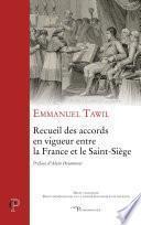 Recueil des accords en vigueur entre la France et le Saint-Siège