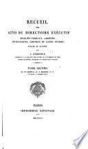 Recueil des Actes du Directoire exécutif (procès-verbaux, arrêtés, instructions, lettres et actes divers)