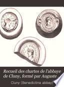 Recueil des chartes de l'abbaye de Cluny