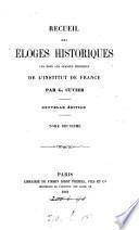 Recueil des éloges historiques lus dans les séances publiques de l'Institut de France