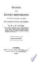 Recueil des éloges historiques lus dans les séances publiques de l'Institut royal de France