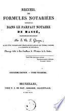 Recueil des formules notariées contenues dans le parfait notaire de Massé, traduites en hollandais, suivi d'un vocabulaire francais-hollandais des termes propres à la science du notariat