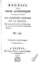 RECUEIL DES PIECES AUTHENTIQUES APPROUVÉES PAR L'ASSEMBLÉE NATIONALE DE LA FRANCE