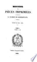 Recueil des pièces imprimées par ordre de la Chambre des Représentants