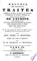 Recueil des principaux traités d'alliance, de paix, de trève, de neutralité, de commerce, de limites, d'échange etc