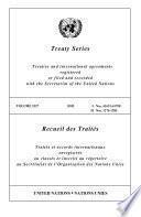 Recueil Des Traités : Traités Et Accords Internationaux Enregistrés Ou Classés Et Inscrits Au Répertoire Au Secrétariat de L'Organisation Des Nations Unies. Vol. 2327 [(2005), I, Nos. 41691-41708, II. Nos. 1276-1283]