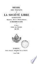 Recueil des Travaux de La Societe Libre D'agriculture, sciences arts et Belles-Lettres de l'eure