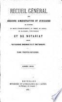Recueil général des décisions administratives et judiciaires en matière de droits d'enregistrement, de timbre, de greffe, de succession, d'hypothèque et de notariat ...
