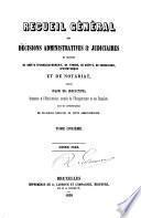 Recueil général des décisions administratives et judiciaires en matière de droits d'enregistrement, de timbre, de greffe, de succession, d'hypothèque et de notariat