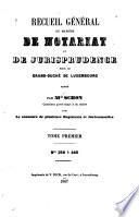 Recueil général en matière de notariat et de jurisprudence pour le grand-duché de Luxembourg