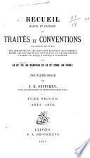 Recueil manuel et pratique de traités et conventions: 1870-1878