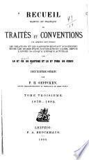 Recueil manuel et pratique de traités et conventions: 1879-1885