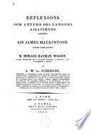 Réflexions sur l'étude des langues asiatiques adressées à sir James Mackintosh, suivies d'une lettre à M. Horace Hayman Wilson