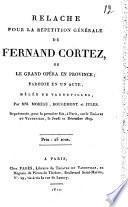 Relache pour la repetition générale de Fernand Cortez, ou Le grand opéra en province