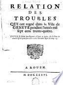 Relation des troubles qui ont régné dans la Ville de Genève pendant l'année mil sept cens trente-quatre