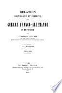 Relation historique et critique de la guerre franco-allemande en 1870-1871
