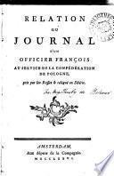 Relation ou journal d'un officier françois au service de la Confédration de Pologne, pris par les Russes & relégué en Sibérie [signed Th** de B**].