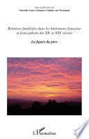 Relations familiales dans les littératures française et francophone des XXe et XXIe siècles