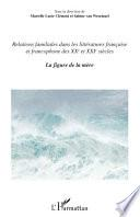 Relations familiales dans les littératures française et francophonedes XXe et XXIe siècles