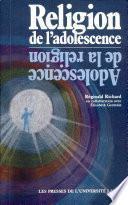 Religion de l'adolescence, adolescence de la religion
