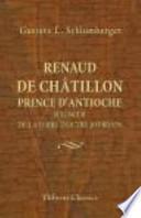 Renaud de Châtillon, Prince D'Antioche, Seigneur de la Terre D'Outre-Jourdain